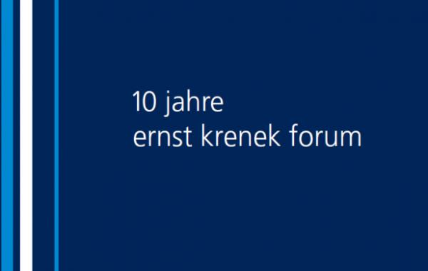 10 Jahre Ernst Krenek Forum
