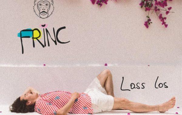"FRINC – ""LASS LOS"""