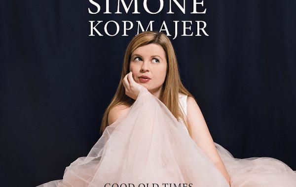 """SIMONE KOPMAJER – """"Good  Old Times"""""""