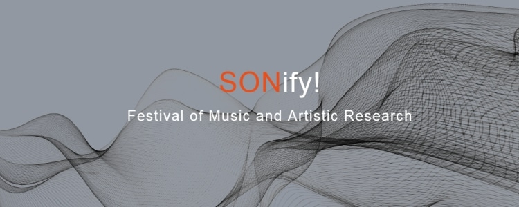 SONify! Festival of Music and Artistic Research