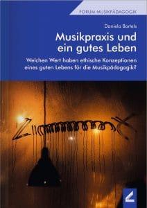 Daniela Bartels: Musikpraxis und ein gutes Leben (Cover)