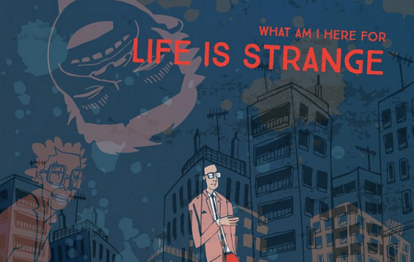 "WHAT I AM HERE FOR – ""Life is an stranger"""