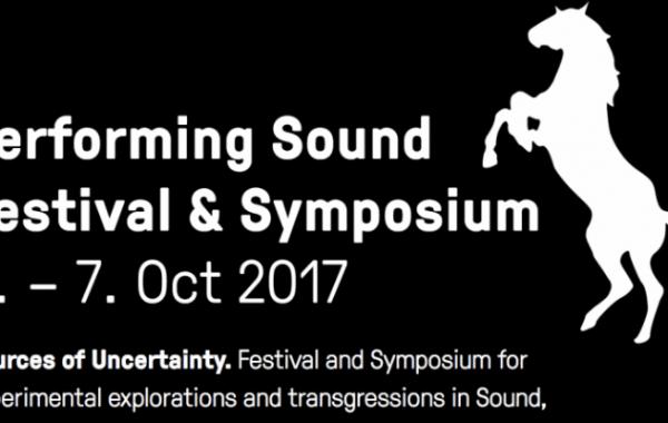 PERFORMING SOUND FESTIVAL & SYMPOSIUM – über aktuelle künstlerische Positionen des Vagen, Unscharfen und Ephemeren